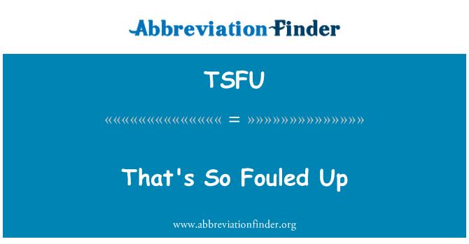 TSFU: Eso está tan dañada