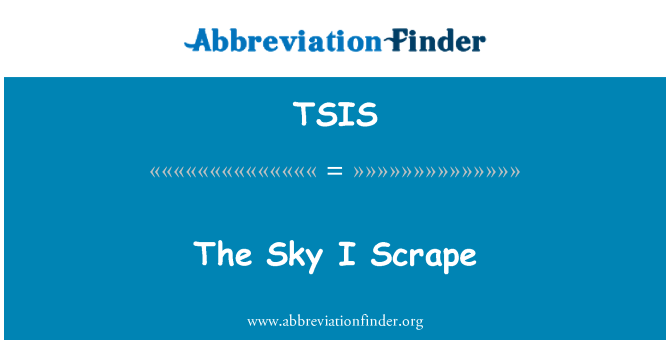 TSIS: The Sky I Scrape