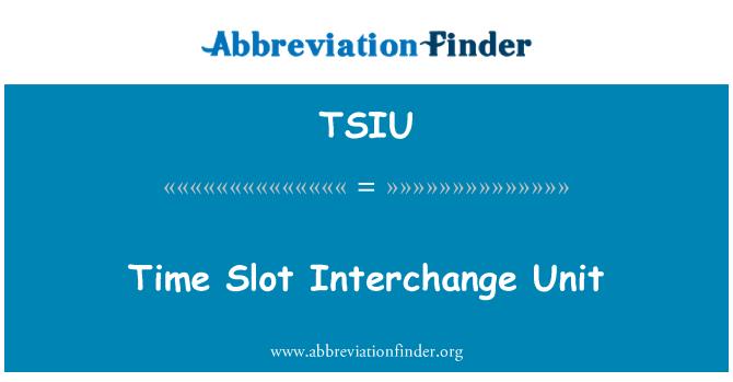 TSIU: Time Slot Interchange Unit
