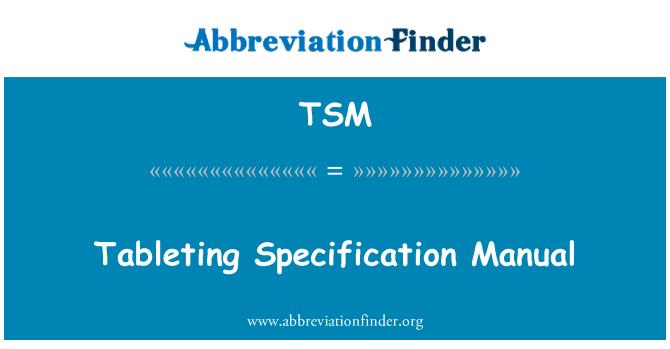 TSM: Tableting Specification Manual