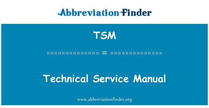 TSM: Technical Service Manual