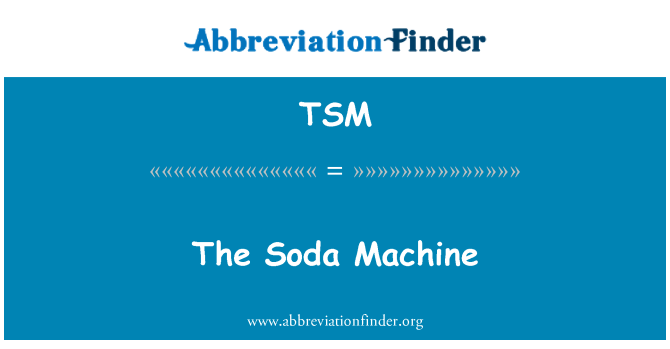 TSM: The Soda Machine