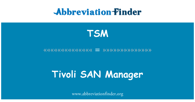 TSM: Tivoli SAN Manager