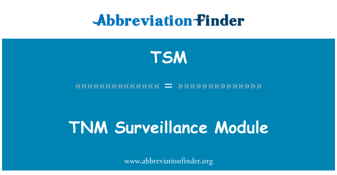 TSM: TNM Surveillance Module