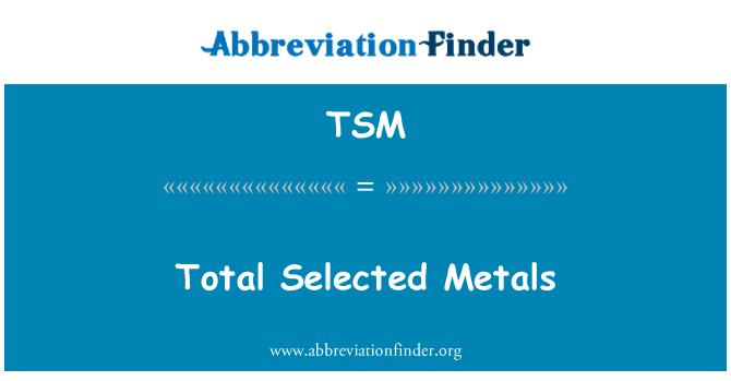 TSM: Total Selected Metals