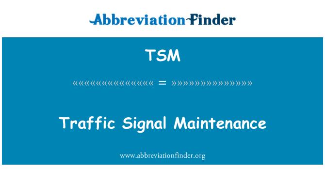 TSM: Traffic Signal Maintenance