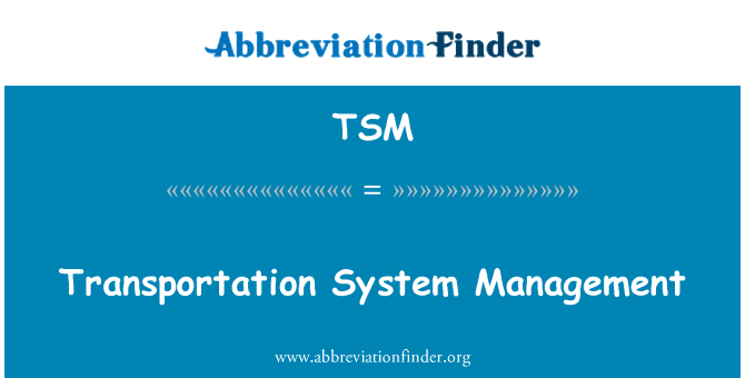 TSM: Transportation System Management