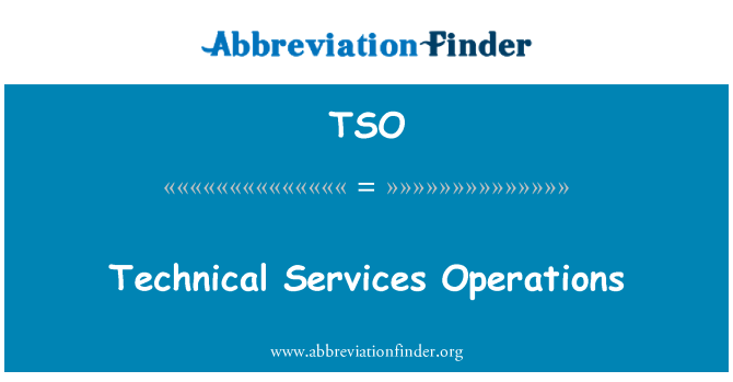 TSO: Technical Services Operations