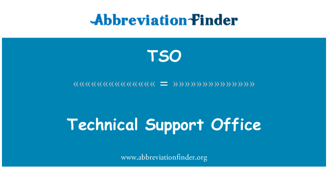 TSO: Technical Support Office