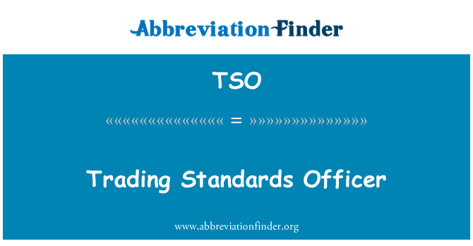 TSO: Trading Standards Officer