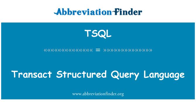 TSQL: Transact Structured Query Language