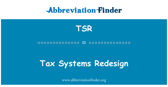 TSR: Tax Systems Redesign