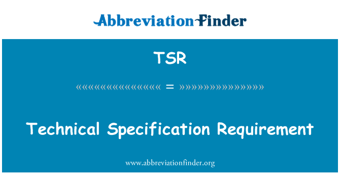 TSR: Technical Specification Requirement