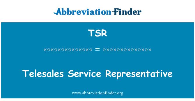 TSR: Telesales Service Representative