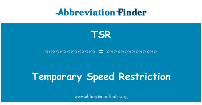 TSR: Temporary Speed Restriction