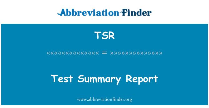 TSR: Test Summary Report