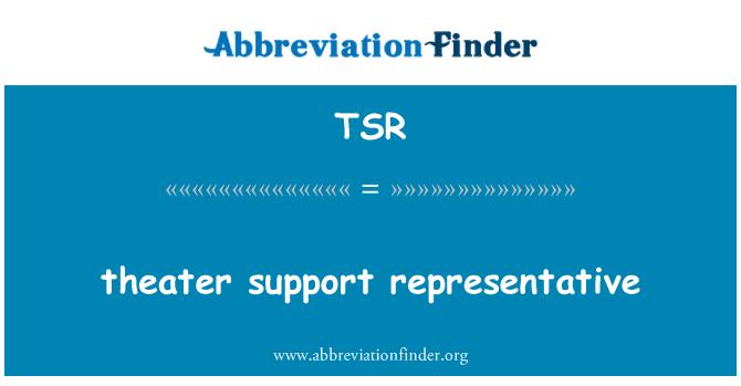 TSR: theater support representative