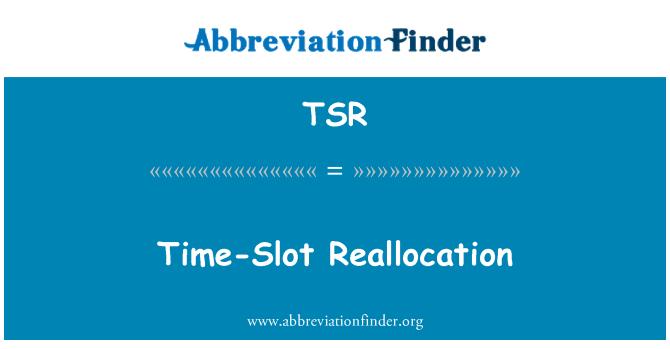 TSR: Time-Slot Reallocation