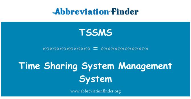 TSSMS: Time Sharing System Management System