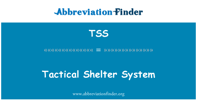 TSS: Tactical Shelter System