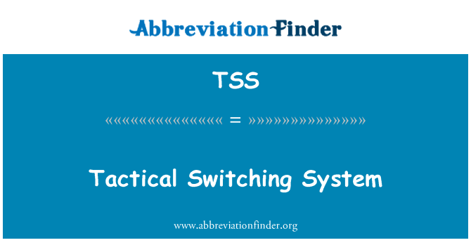 TSS: Tactical Switching System