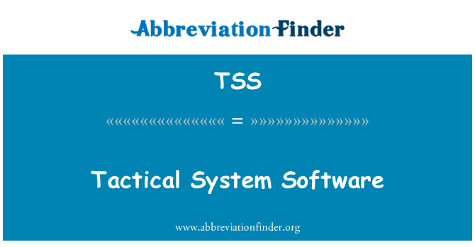 TSS: Tactical System Software