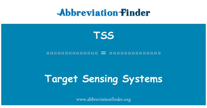 TSS: Target Sensing Systems