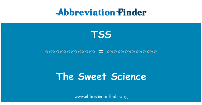 TSS: The Sweet Science