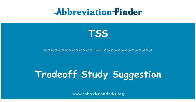 TSS: Tradeoff Study Suggestion