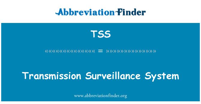 TSS: Transmission Surveillance System