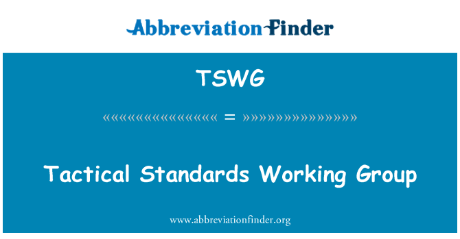 TSWG: Tactical Standards Working Group