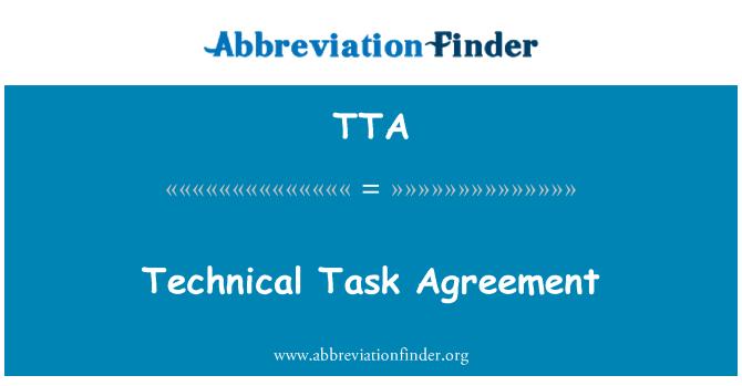 TTA: Technical Task Agreement