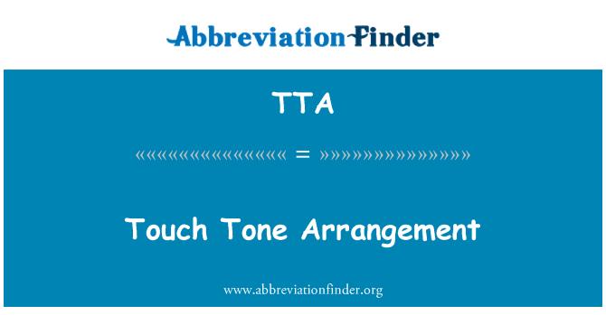 TTA: Touch Tone Arrangement