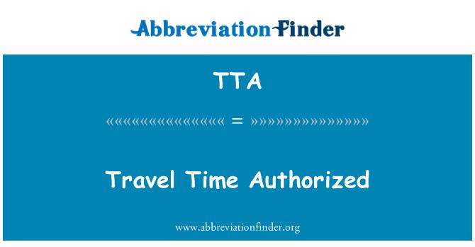 TTA: Travel Time Authorized
