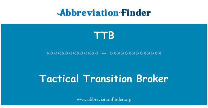 TTB: Tactical Transition Broker