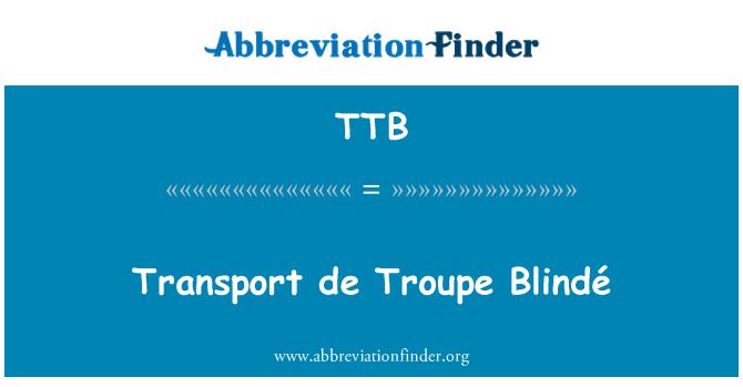 TTB: Transport de Troupe Blindé
