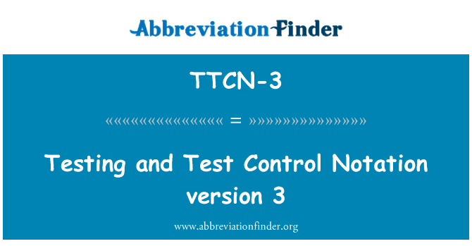 TTCN-3: Testing and Test Control Notation version 3