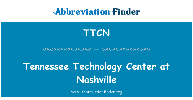 TTCN: Tennessee Technology Center at Nashville