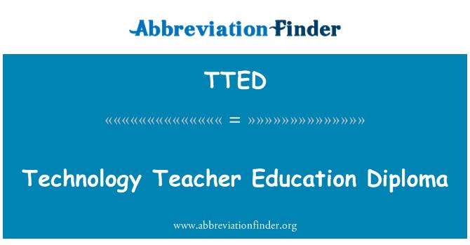 TTED: Technology Teacher Education Diploma