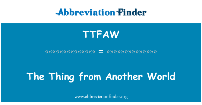 TTFAW: The Thing from Another World