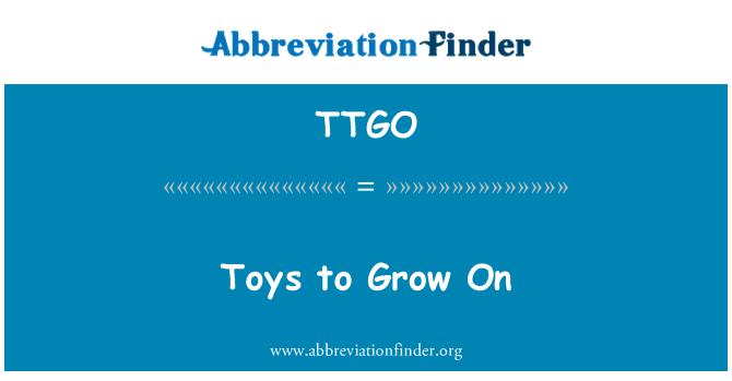 TTGO: Toys to Grow On