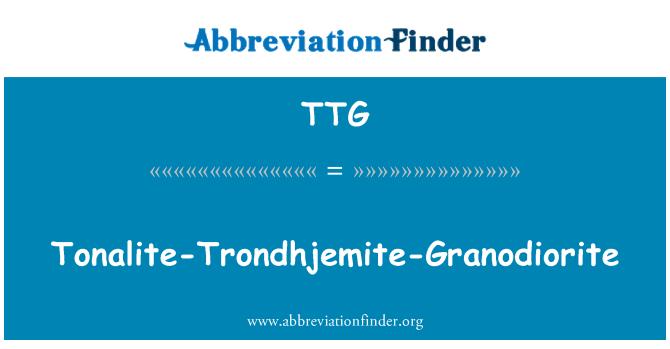 TTG: Tonalite-Trondhjemite-Granodiorite