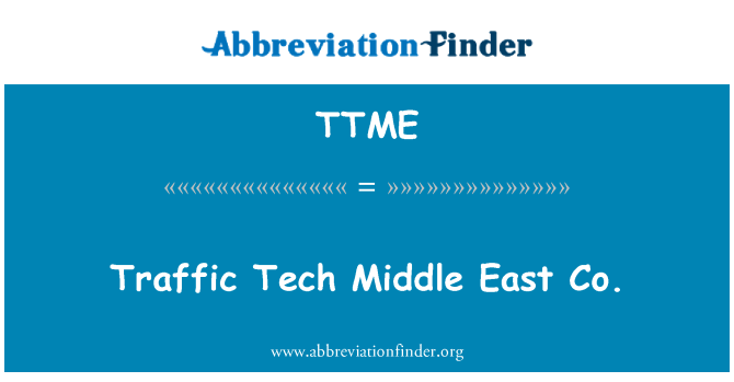 TTME: Traffic Tech Middle East Co.