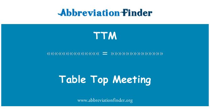 TTM: Table Top Meeting