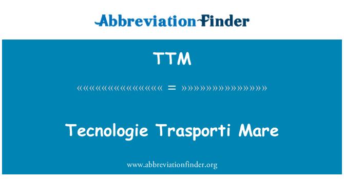 TTM: Tecnologie Trasporti Mare