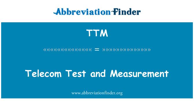 TTM: Telecom Test and Measurement