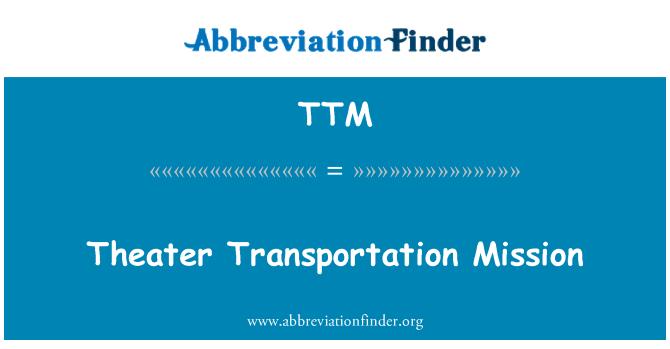 TTM: Theater Transportation Mission