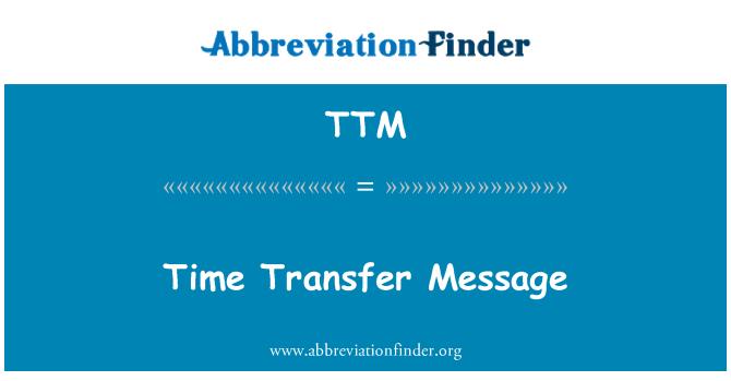 TTM: Time Transfer Message
