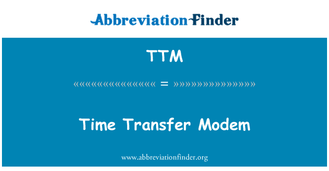 TTM: Time Transfer Modem