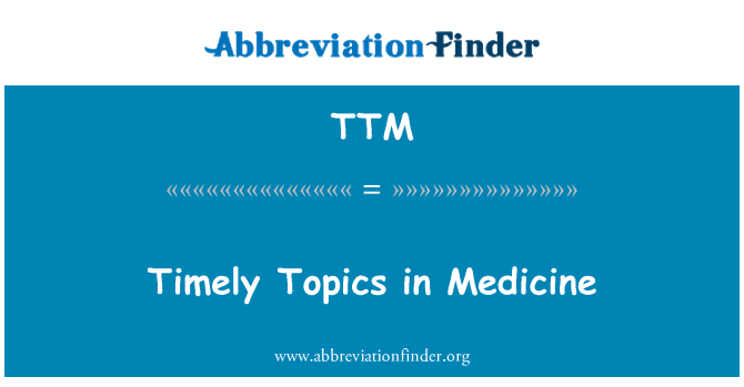 TTM: Timely Topics in Medicine